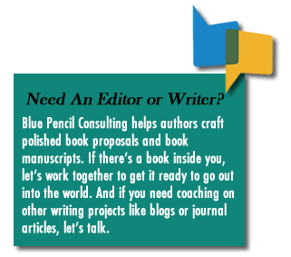 Blue Pencil Consulting helps authors craft polished book proposals and book manuscripts. If there's a book inside you, let's work together to get it ready to go out into the world. And if you need coaching on other writing projects like blogs or journal articles, let's talk.